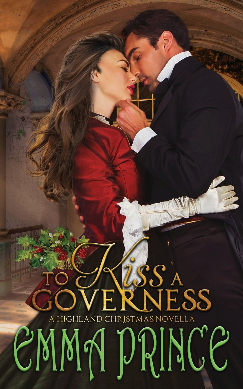 Read Online To Kiss a Governess (A Highland Christmas Novella) pdf epub