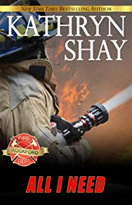 All I Need (The Rockford Fire Department Book 5)
