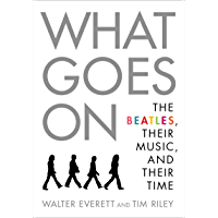 What Goes On: The Beatles, Their Music, and Their Time book cover