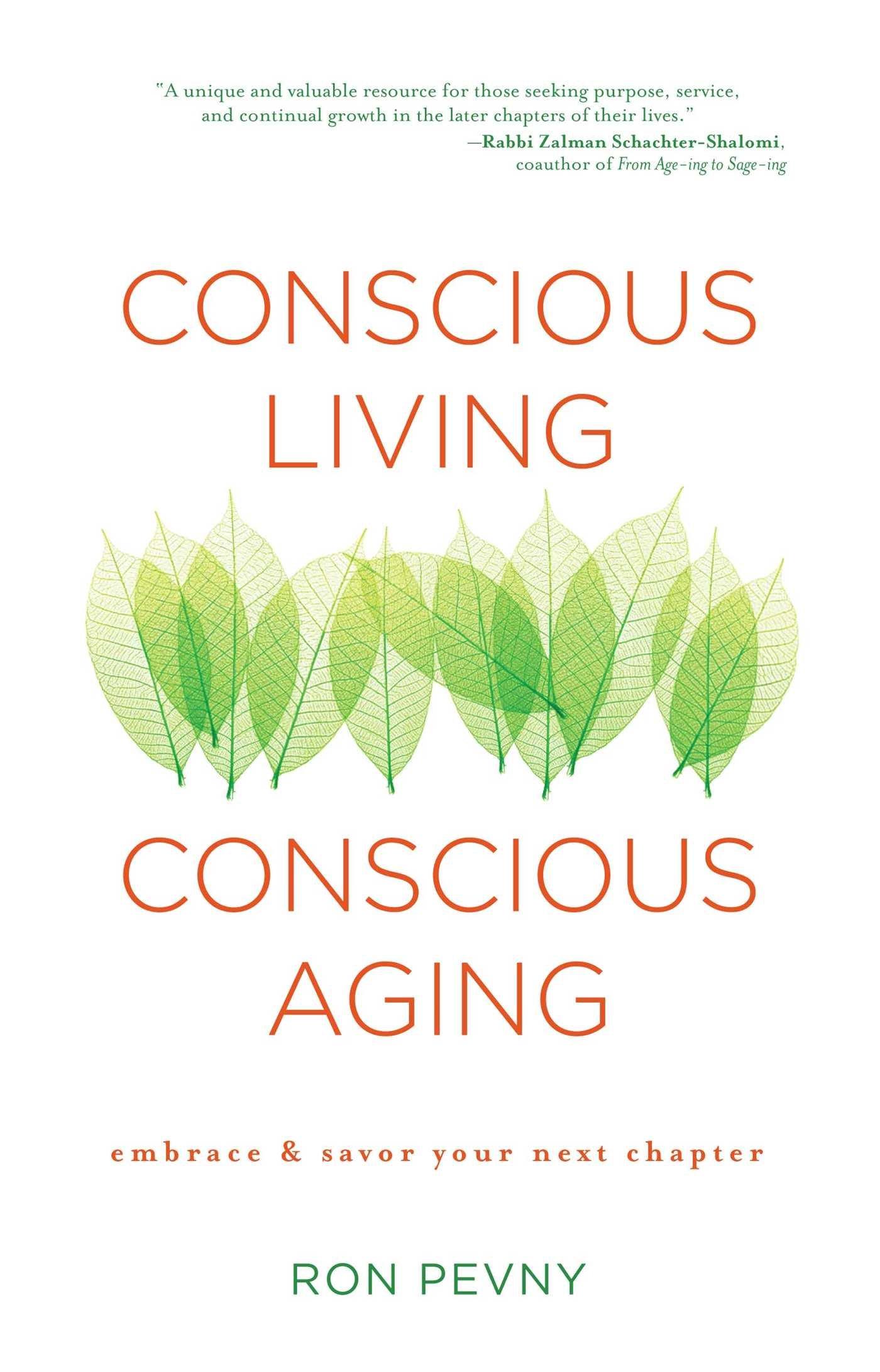 Download Conscious Living, Conscious Aging: Embrace & Savor Your Next Chapter pdf