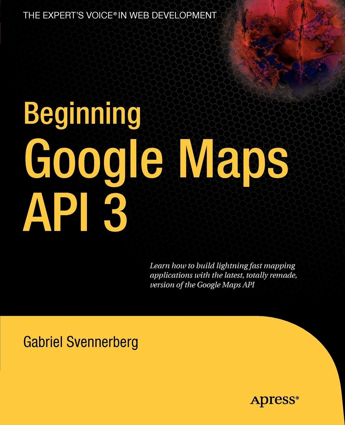 Beginning Google Maps API 3 (Expert's Voice in Web