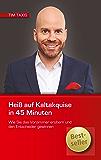 Heiß auf Kaltakquise in 45 Minuten: Wie Sie das Vorzimmer erobern und den Entscheider gewinnen