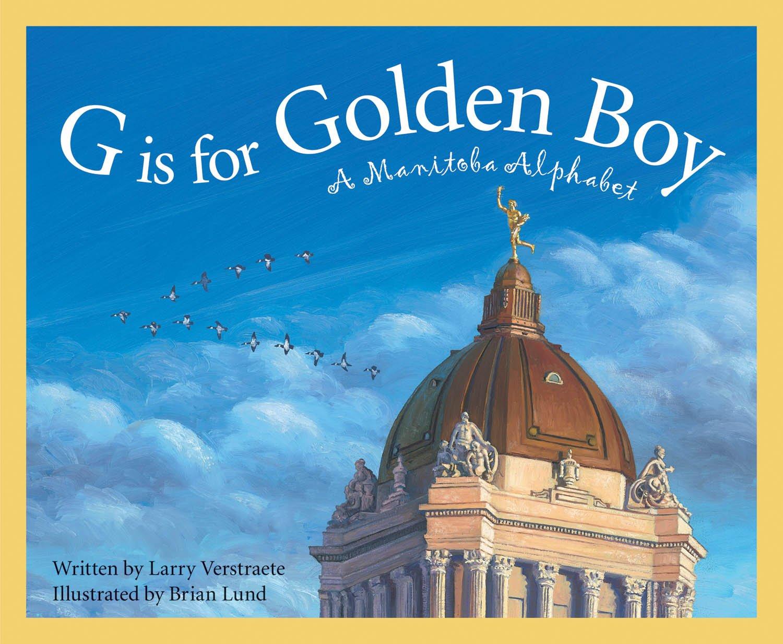G Is for Golden Boy: A Manitoba Alphabet (Discover Canada)