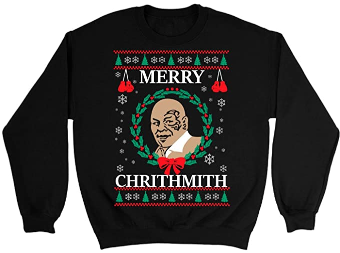Mike Tyson Merry Christmas.Nuffsaid Merry Chrithmith Chirithmith Mike Tyson Ugly Christmas Sweater Unisex Sweatshirt Large Black