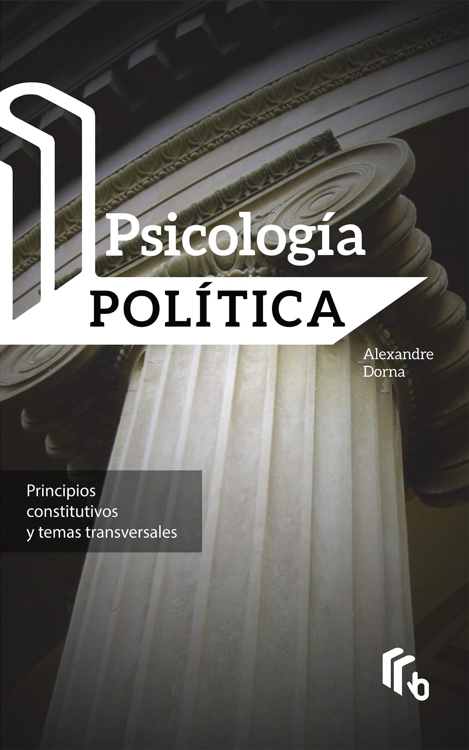 Psicología Política: Principios constitutivos y temas transversales