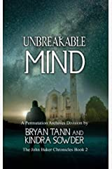 Unbreakable Mind (The John Baker Chronicles  Book 2) Kindle Edition