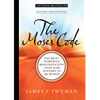 The Moses Code: The Most Powerful Manifestation Tool in the History of the World, Revised and Updated (English Edition)
