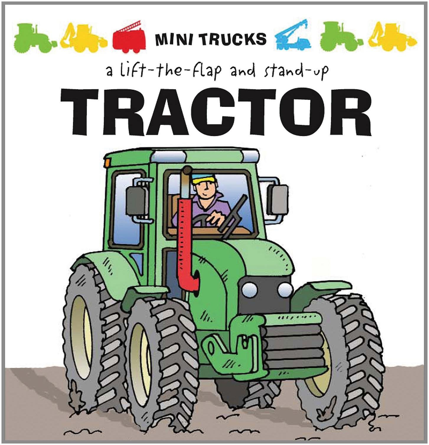 Download Mini Trucks: Tractor: A Lift-the-Flap and Stand-Up ebook
