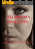Tu Broma Inocente (Spanish Edition)
