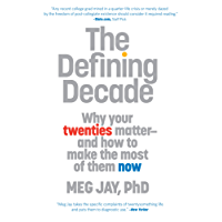 The Defining Decade: Why Your Twenties Matter--And How to Make the Most of Them Now (English Edition)