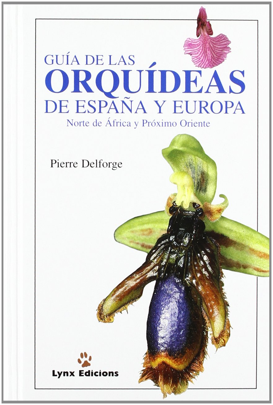Guía de las Orquideas de España y Europa Descubrir la Naturaleza: Amazon.es: Delforge, Pierre, Curcó Masip, Antoni: Libros