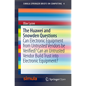 The Huawei and Snowden Questions: Can Electronic Equipment from Untrusted Vendors be Verified? Can an Untrusted Vendor…