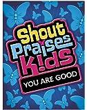 Shout Praises Kids - You Are Good