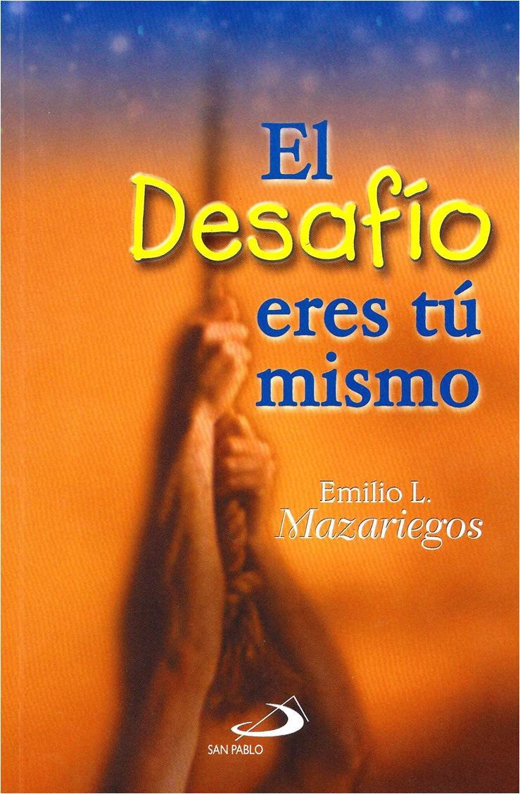 El Desafío Eres Tú Mismo: EMILIO LOPEZ MAZARIEGOS: 9789586925204: Amazon.com: Books