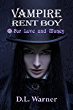 Vampire Rent Boy: For Love and Money