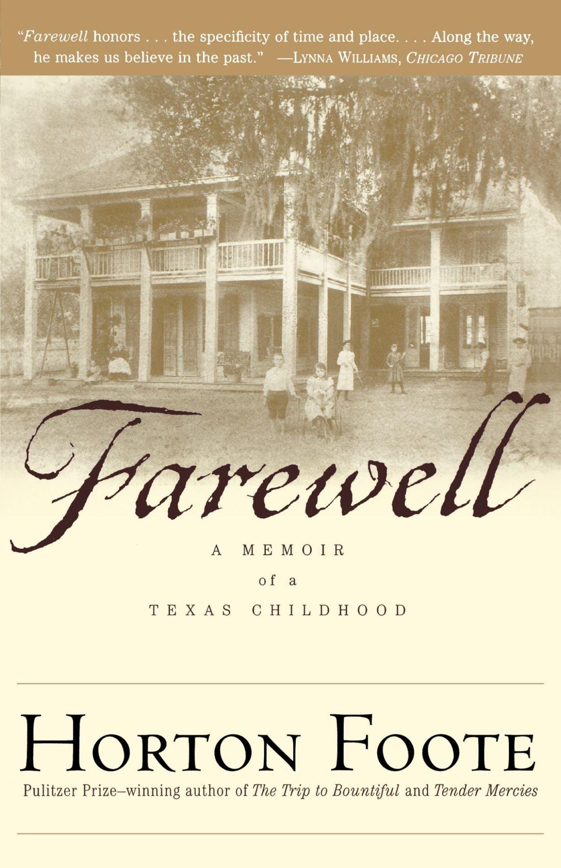 Farewell A Memoir Of A Texas Childhood Foote Horton 9780684865706 Amazon Com Books
