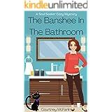 The Banshee in the Bathroom: A Soul Seeker Cozy Mystery #2 (Soul Seeker Cozy Mystery Series)