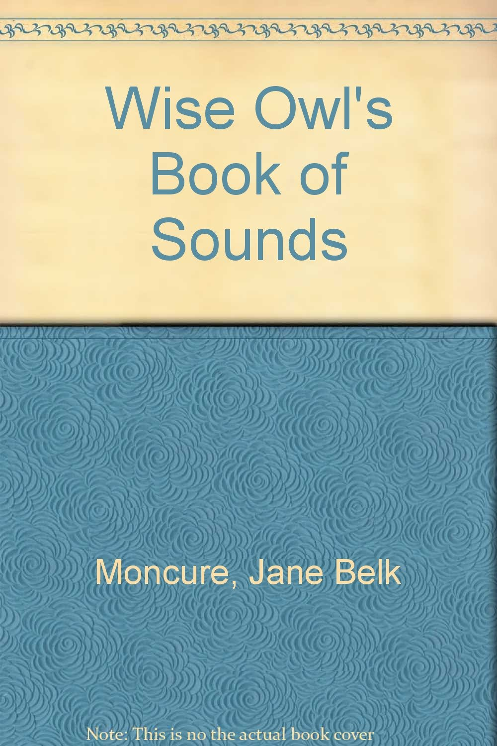 Wise Owl's Book Of Sounds (wise Owl Plus): Jane Belk Moncure:  9780516065649: Amazon: Books