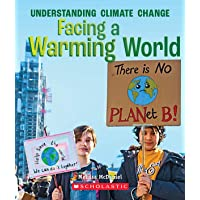 Facing a Warming World (a True Book: Understanding