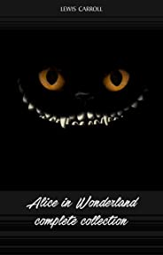 Alice in Wonderland: The Complete Collection (English Edition)