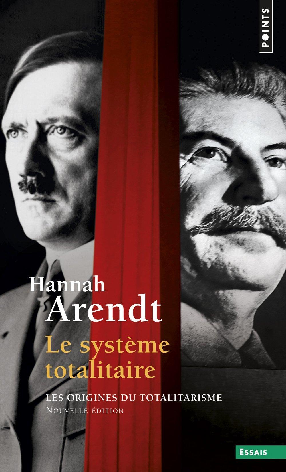 Le système totalitaire. Les origines du totalitarisme (3) Poche – 9 septembre 2005 Hannah Arendt Points 2020798905 Philosophie