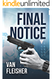 FINAL NOTICE: What would you do if you knew – for certain – that you had 10 days to live? (FINAL SERIES Book 1)