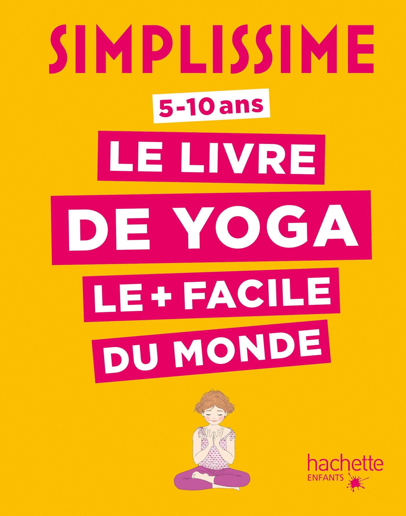 Le livre de yoga le plus facile du monde : 5-10 ans ...