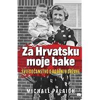 Za Hrvatsku moje bake: Svjedočanstvo o rođenju države
