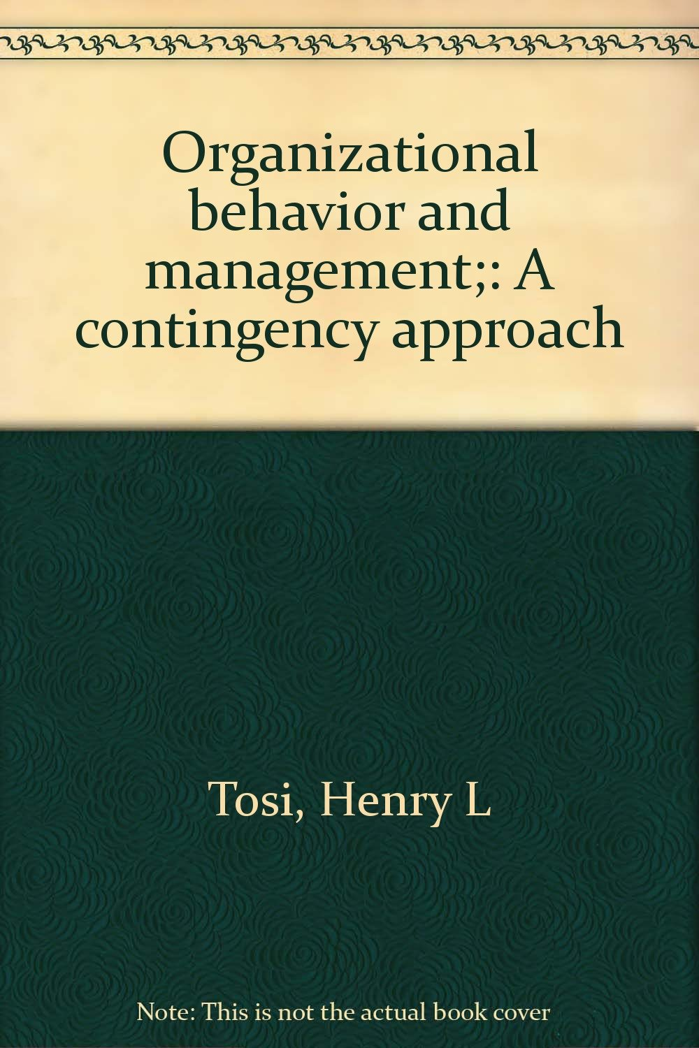 Organizational behavior and management;: A contingency approach