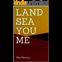 LAND SEA YOU ME
