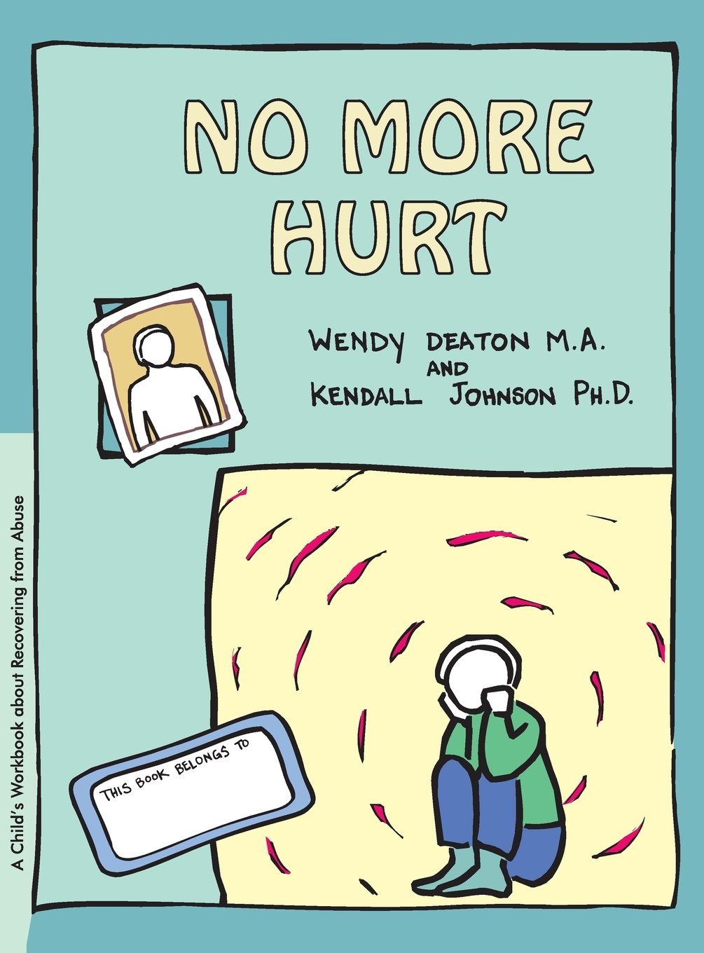GROW: No More Hurt: A Child's Workbook about Recovering from Abuse pdf epub