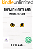 The Midnight Land: Part One: The Flight (The Zemnian Series Book 1)