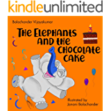 The Elephants and the Chocolate Cake (Toddlers with Trunks Book 1)