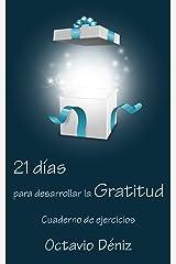 21 días para desarrollar la gratitud: Cuaderno de ejercicios (Spanish Edition) Kindle Edition