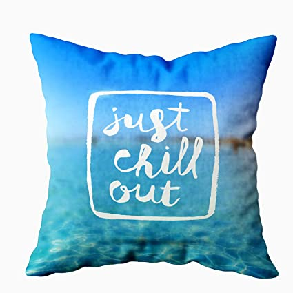 Musesh Home Pillow Cover, Just Chill Out Type Design Against Tropical Azure Sea Blurred Background a for Sofa Home Decorative Pillowcase 18X18Inch ...