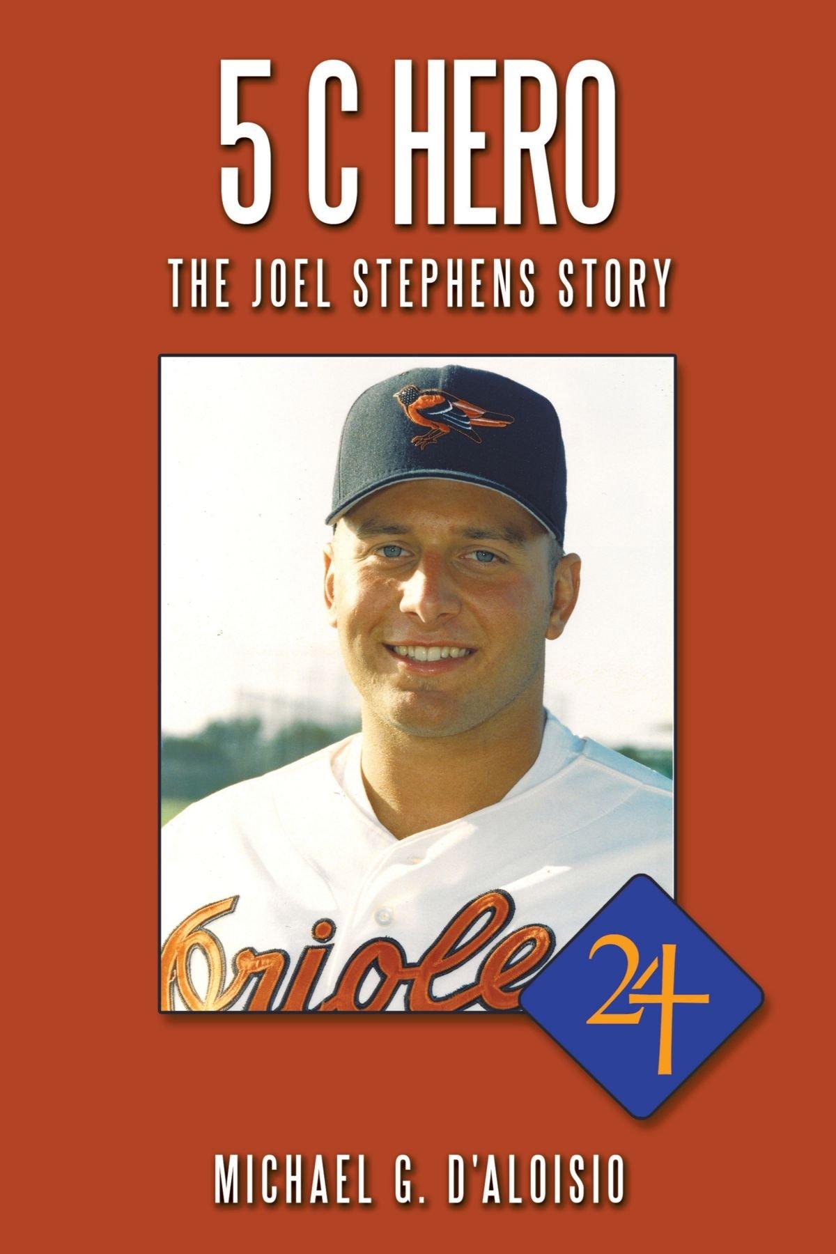 Read Online 5 C Hero: The Joel Stephens Story pdf epub