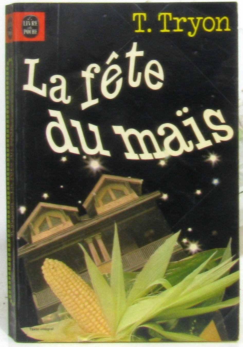La Fete Du Mais Le Livre De Poche Tryon T 9782253020493