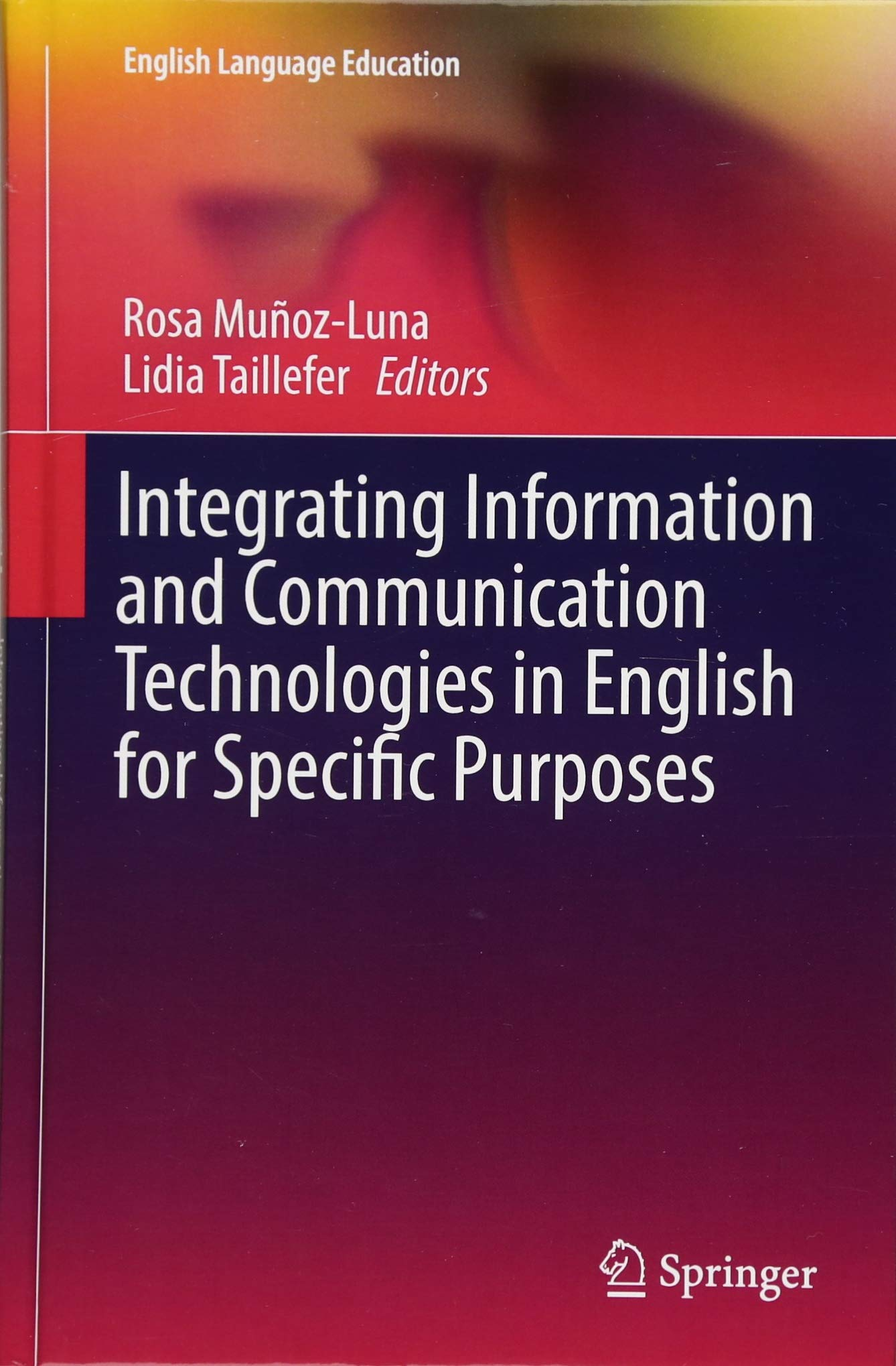 Integrating Information and Communication Technologies in English for Specific Purposes (English Language Education)