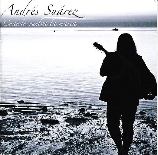 Cuando Vuelva La Marea: Suarez, Andrés: Amazon.es: Música
