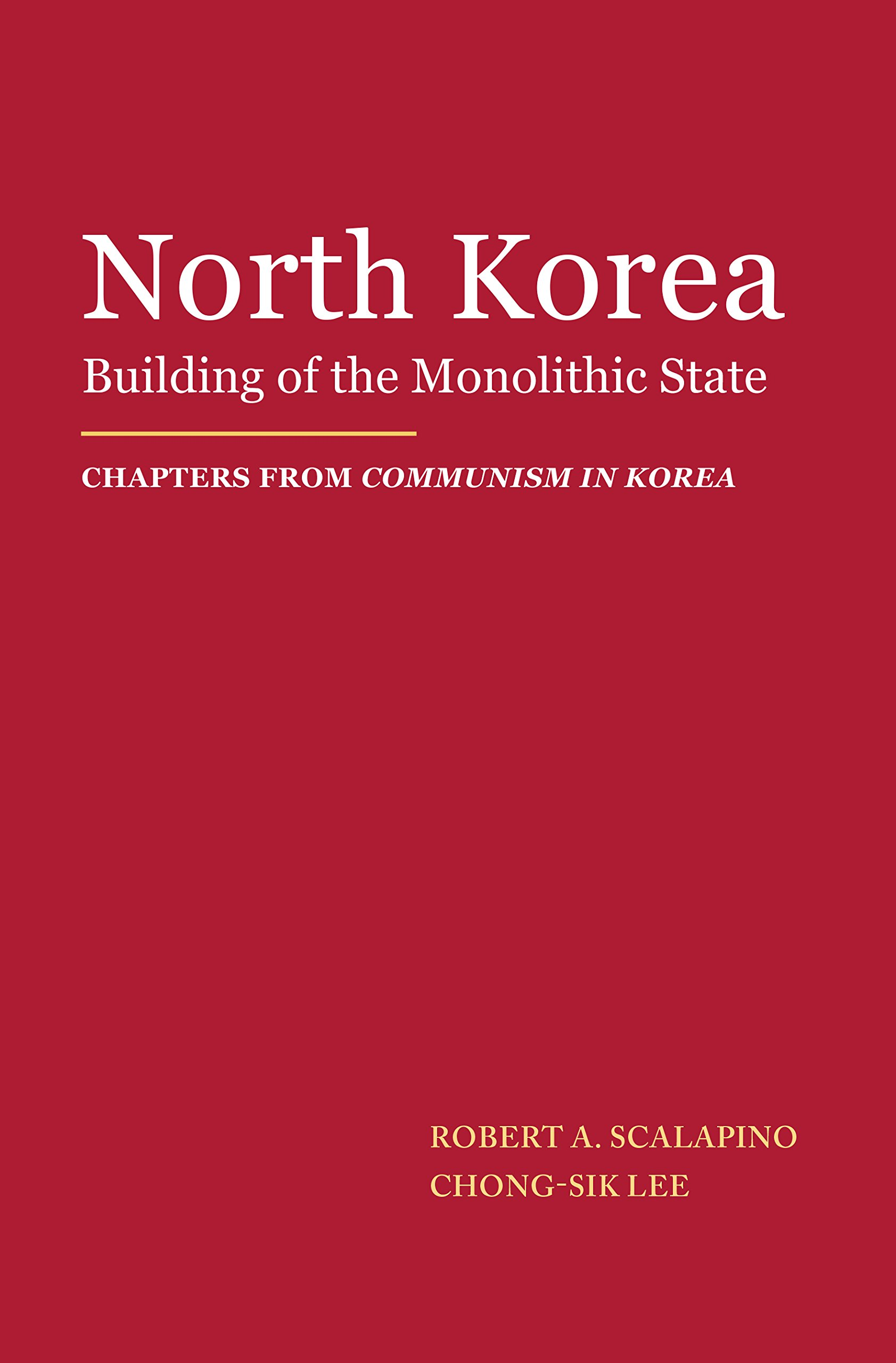 North Korea  Building Of The Monolithic State  English Edition