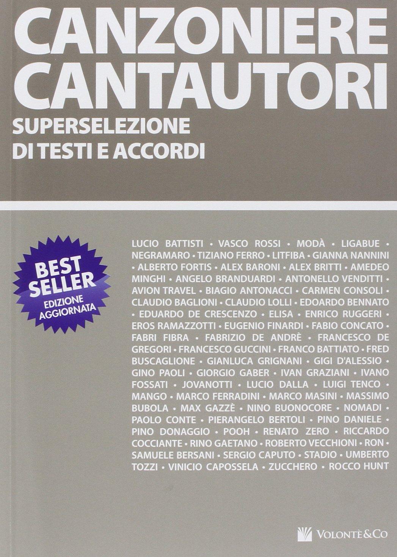 Canzoniere cantautori. Superselezione di testi e accordi Copertina flessibile – 24 mag 2012 Vari Volontè & Co 8863882541 Spartiti Musicali