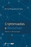 Criptomoedas e blockchain : o Direito no mundo digital