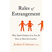 Rules of Estrangement: Why Adult Children Cut Ties and How to Heal the Conflict