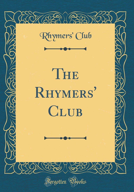 The Rhymers' Club (Classic Reprint) PDF Text fb2 book