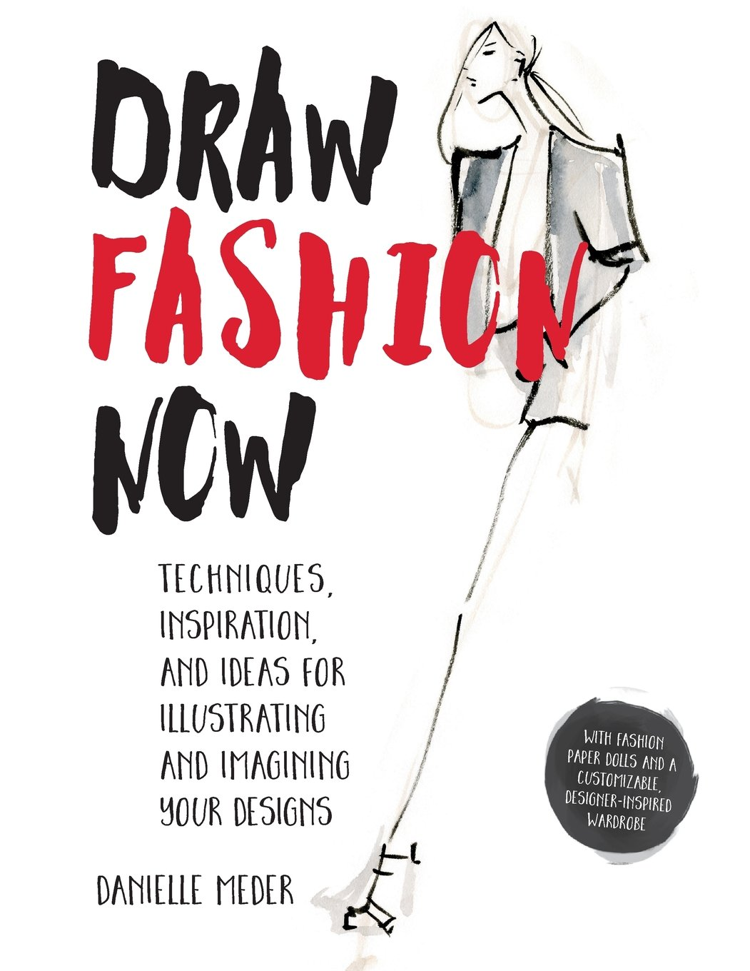 Draw Fashion Now Techniques Inspiration And Ideas For