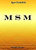 MSM: Il segreto dell'integratore più potente del mondo