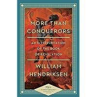 More Than Conquerors: An Interpretation of the Book of Revelation