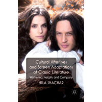 Cultural Afterlives and Screen Adaptations of Classic Literature: Wuthering Heights and Company