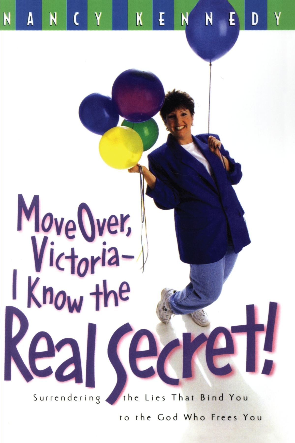 Read Online Move Over, Victoria-I Know the Real Secret: Surrendering the Lies that Bind You to the God Who Frees You pdf epub