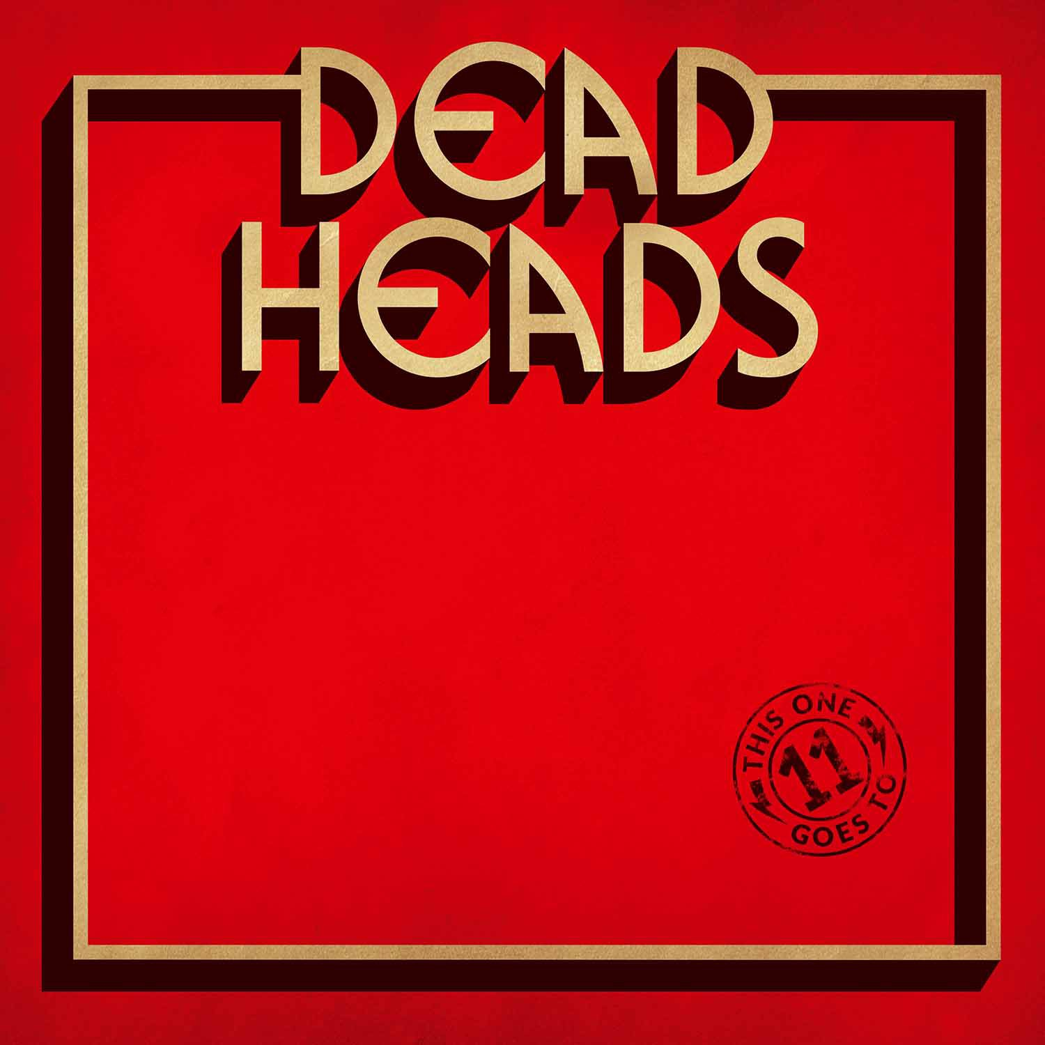 Vinilo : Deadheads - This One Goes To 11 (Limited Edition)